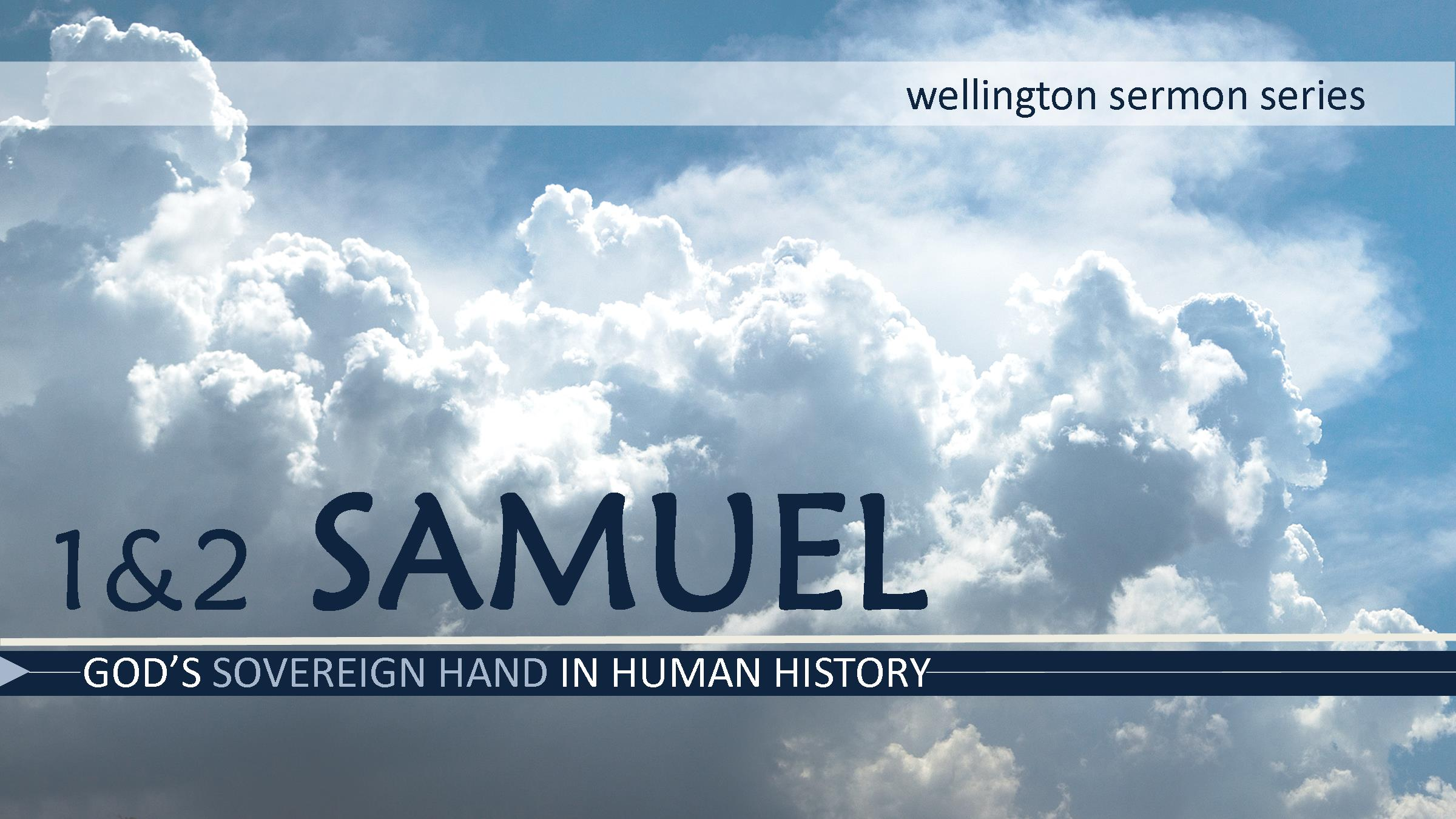 Current Sermon Series is the Book of Samuel