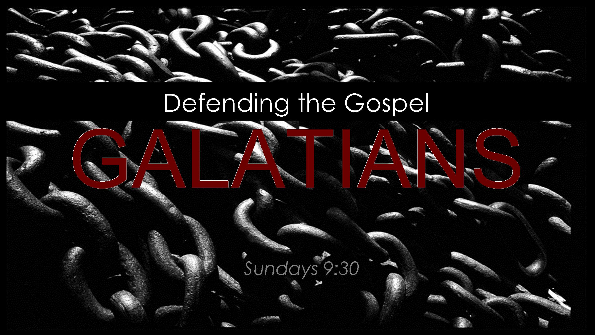 Join us at 9:30 for a verse by verse study in Galatians